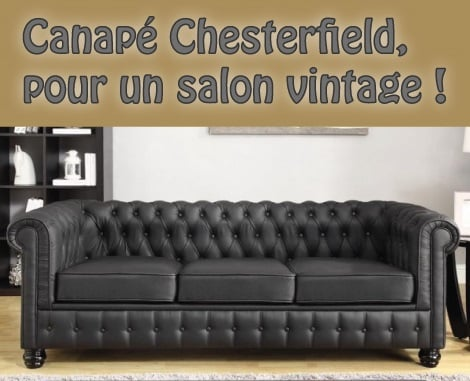 Canap chesterfield pour un salon vintage for Canape a l ancienne